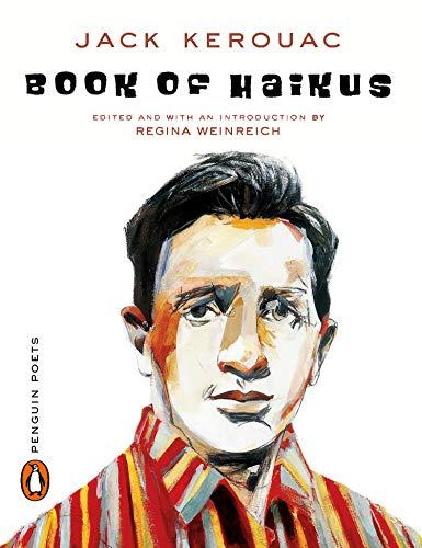 Book of Haikus (Poets, Penguin): Kerouac, Jack; Koss, Amy Goldman; Weinreich, Regina