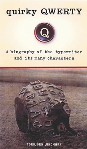 9780142002704: Quirky Qwerty: A Biography of the Typewriter and Its Many Characters