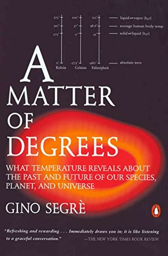 9780142002780: A Matter of Degrees: What Temperature Reveals about the Past and Future of Our Species, Planet, and U niverse