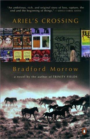 Ariel's Crossing: Bradford Morrow