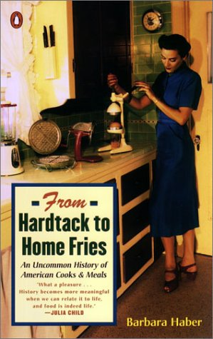 9780142002971: From Hardtack to Homefries: An Uncommon History of American Cooks and Meals