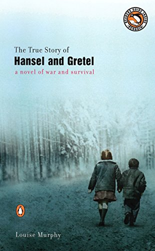 9780142003077: The True Story of Hansel and Gretel: A Novel of War and Survival