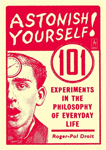 9780142003138: Astonish Yourself!: 101 Experiments in the Philosophy of Everyday Life