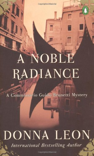 A Noble Radiance (Guido Brunetti, No 7) (UNREAD COPY)
