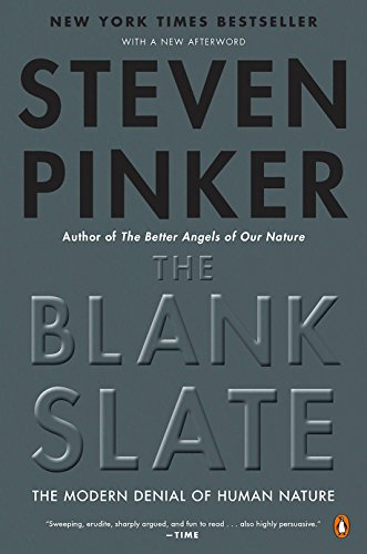 The Blank Slate: The Modern Denial of: Pinker, Steven