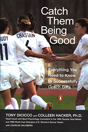 9780142003350: Catch Them Being Good: Everything You Need to Know to Successfully Coach Girls