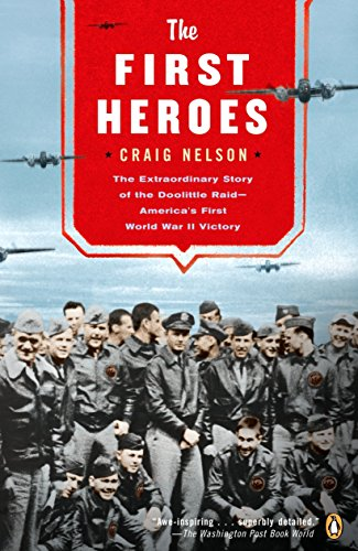 9780142003411: The First Heroes: The Extraordinary Story of the Doolittle Raid--America's First World War II Vict ory