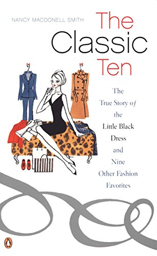 9780142003565: The Classic Ten: The True Story of the Little Black Dress and Nine Other Fashion Favorites