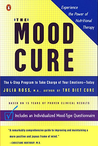 9780142003640: The Mood Cure: The 4-Step Program to Take Charge of Your Emotions--Today