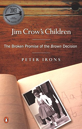 Jim Crow's Children: The Broken Promise of the Brown Decision (9780142003756) by Irons, Peter