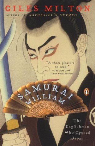 Samurai William: The Englishman Who Opened Japan (0142003786) by Giles Milton