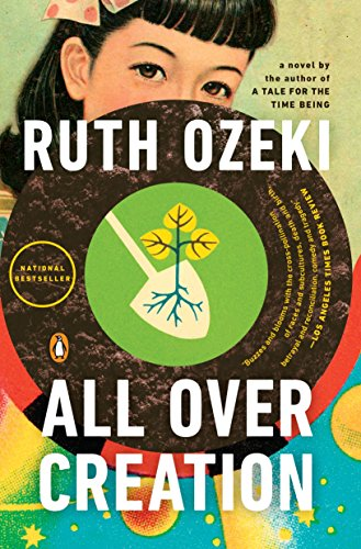 All Over Creation: A Novel: Ruth Ozeki