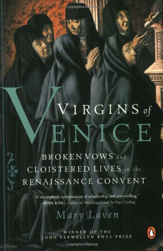 9780142004012: Virgins of Venice: Broken Vows and Cloistered Lives in the Renaissance Convent
