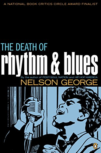 The Death of Rhythm and Blues: Nelson George