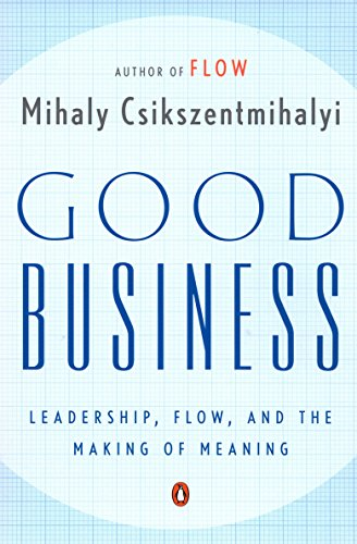 9780142004098: Good Business: Leadership, Flow, and the Making of Meaning