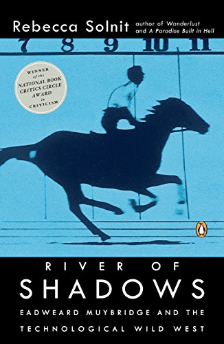 9780142004104: River of Shadows: Eadweard Muybridge and the Technological Wild West