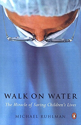 9780142004111: Walk on Water: The Miracle of Saving Children's Lives