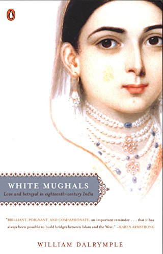 9780142004128: White Mughals: Love and Betrayal in Eighteenth-Century India