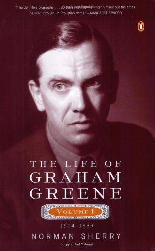 The Life of Graham Greene, 1904-1939: Norman Sherry