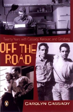 9780142004265: UC Off the Road - CANCELED: My Twenty Years with Cassady, Kerouac, and Ginsberg