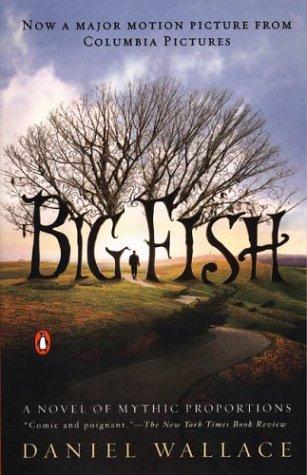 9780142004272: BIG FISH: NOVEL OF MYTHIC PROPORTIONS: A Novel of Mythic Proportions