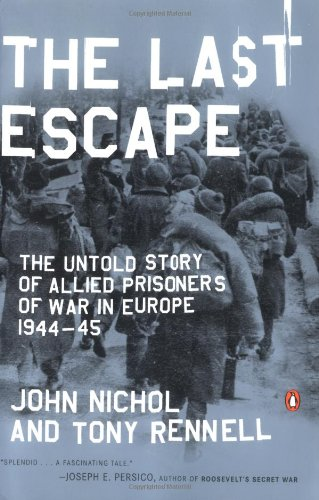 9780142004470: The Last Escape: The Untold Story of Allied Prisoners of War in Europe 1944-45