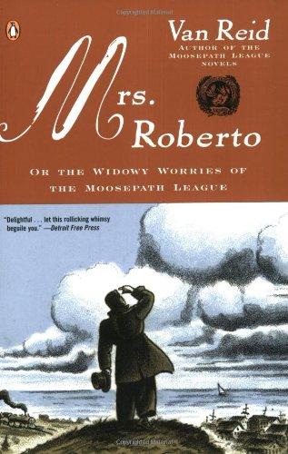 Mrs. Roberto: Or the Widowy Worries of the Moosepath League (0142004537) by Reid, Van