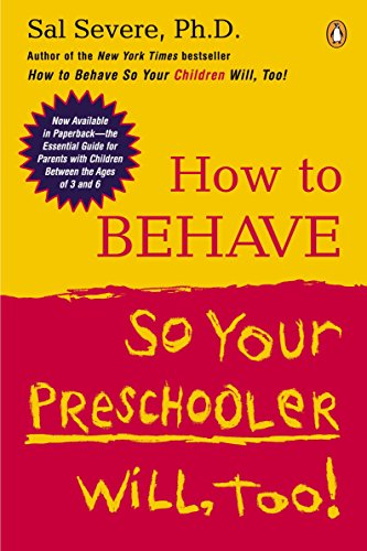 9780142004586: How to Behave So Your Preschooler Will, Too!
