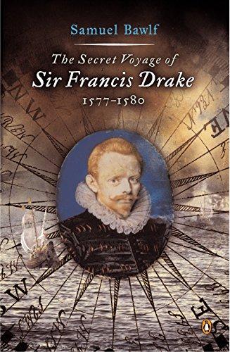 9780142004593: The Secret Voyage of Sir Francis Drake: 1557-1580