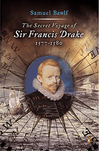9780142004593: The Secret Voyage of Sir Francis Drake: 1577-1580