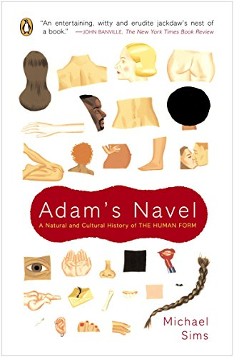 9780142004647: Adam's Navel: A Natural and Cultural History of the Human Form