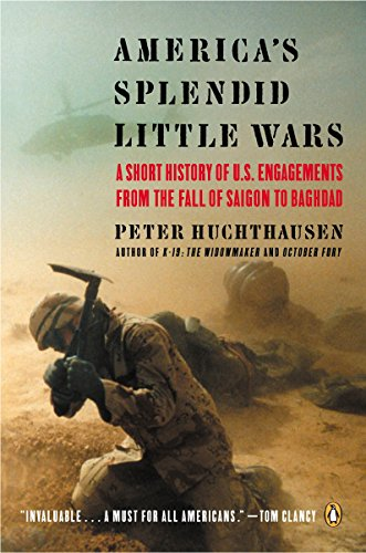 9780142004654: America's Splendid Little Wars: A Short History of U.S. Engagements from the Fall of Saigon to Baghdad