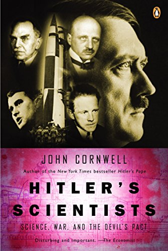 Hitler's Scientists: Science, War, and the Devil's Pact (0142004804) by John Cornwell