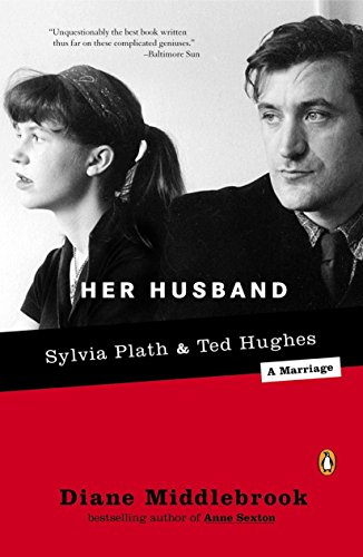 9780142004876: Her Husband: Ted Hughes and Sylvia Plath--A Marriage