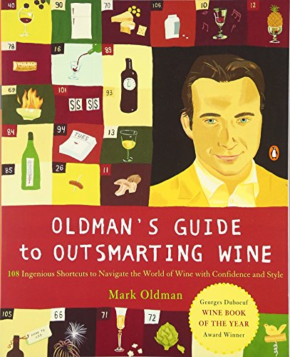 9780142004920: Oldman's Guide to Outsmarting Wine: 108 Ingenious Shortcuts to Navigate the World of Wine with Confidence and Style