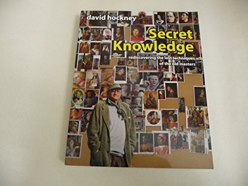 9780142005019: Secret Knowledge: Rediscovering the Lost Techniques of the Old Masters
