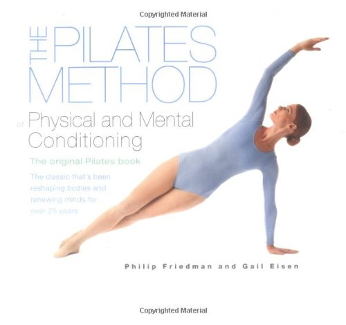 9780142005040: The Pilates Method of Physical and Mental Conditioning