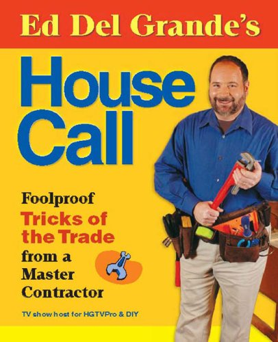 9780142005187: Ed Del Grande's House Call: Foolproof Tricks of the Trade from a Master Contractor