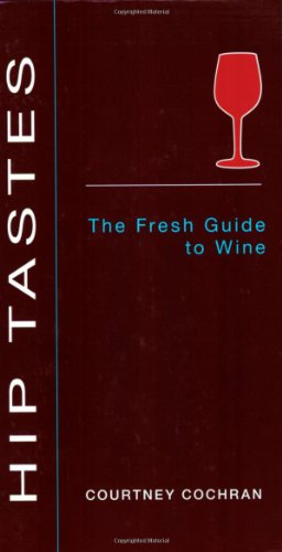 9780142005194: Hip Tastes: The Fresh Guide to Wine