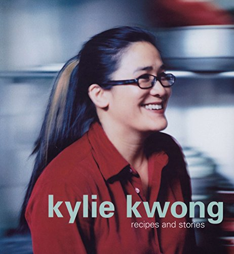 Kylie Kwong: Recipes and Stories: Kwong, Kylie