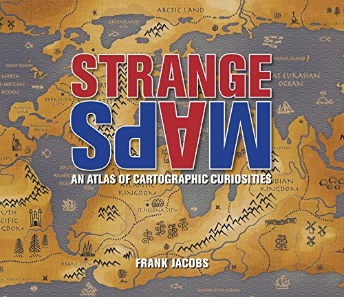 9780142005255: Strange Maps: An Atlas of Cartographic Curiosities