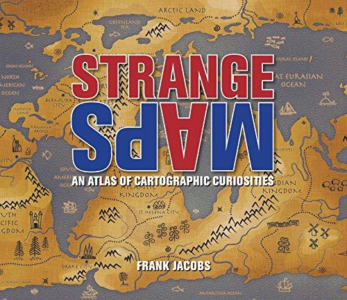 9780142005255: Strange Maps: An Atlas of Cartographic Curiosities