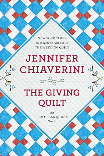 9780142180242: The Giving Quilt: An Elm Creek Quilts Novel