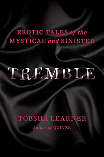 9780142180372: Tremble: Erotic Tales of the Mystical and Sinister