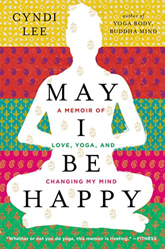 9780142180426: May I Be Happy: A Memoir of Love, Yoga, and Changing My Mind