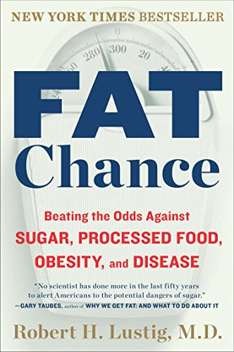 9780142180433: Fat Chance: Beating the Odds Against Sugar, Processed Food, Obesity, and Disease