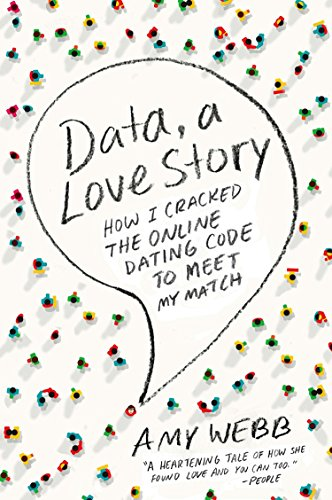 9780142180457: Data, a Love Story: How I Cracked the Online Dating Code to Meet My Match