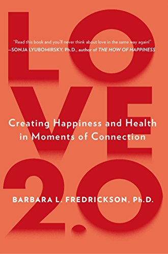 9780142180471: Love 2.0: Creating Happiness and Health in Moments of Connection