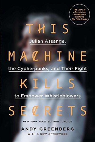 9780142180495: This Machine Kills Secrets: Julian Assange, the Cypherpunks, and Their Fight to Empower Whistleblowers