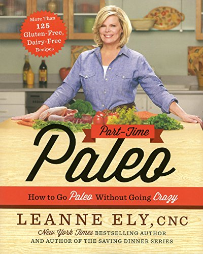 9780142180662: Part-Time Paleo: How to Go Paleo Without Going Crazy